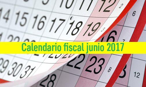 Calendario fiscal del mes de junio fin campaña de la renta