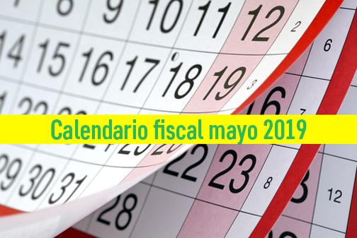 Calendario Fiscal 2019 Espana.Calendario Fiscal Obligaciones Tributarias Del Mes De Mayo
