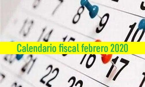Calendario fiscal: Obligaciones tributarias del mes de febrero 2020